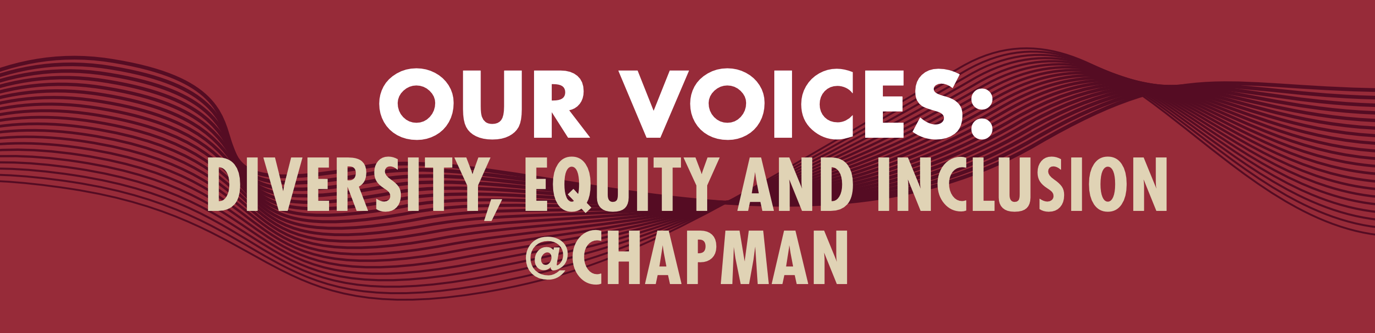Our Voices: Diversity Equity and Inclusion @Chapman